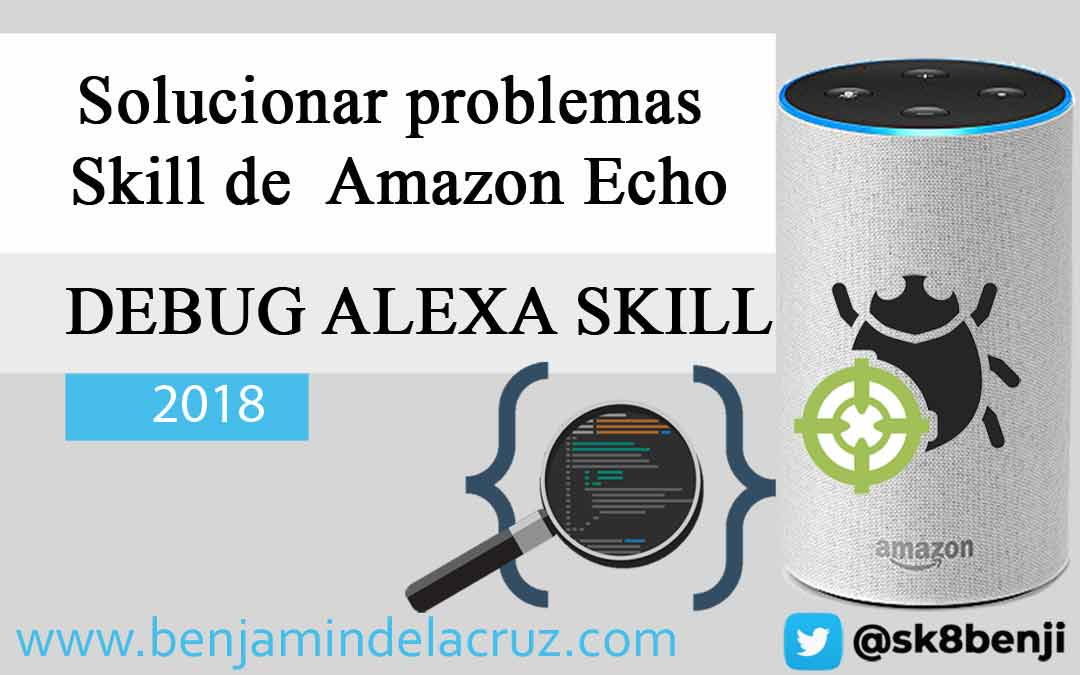 Como solucionar problemas en un skill de Amazon echo [ Debug Alexa Skill]